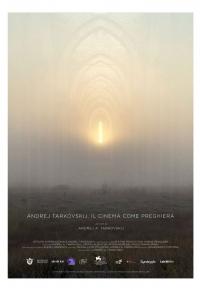 Andrej Tarkovskij. Il cinema come preghiera