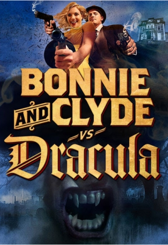 Bonnie & Clyde vs Dracula