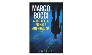 A Tor Bella Monaca non 'piove' mai (Libro)